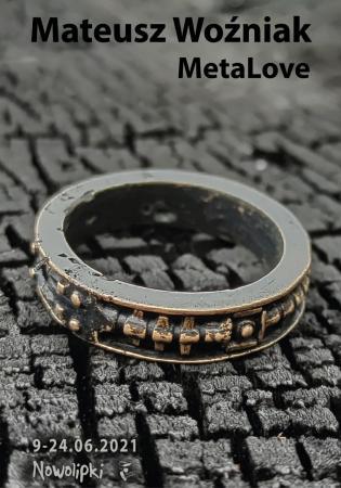 "Plakat do wystawy biżuterii Mateusza Woźniaka pt. ""MetaLove"""