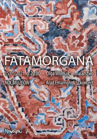 Plakat z obrazem Olgi Wolniak na wydarzenie Fatamorgana na Noc Muzeów 2021.