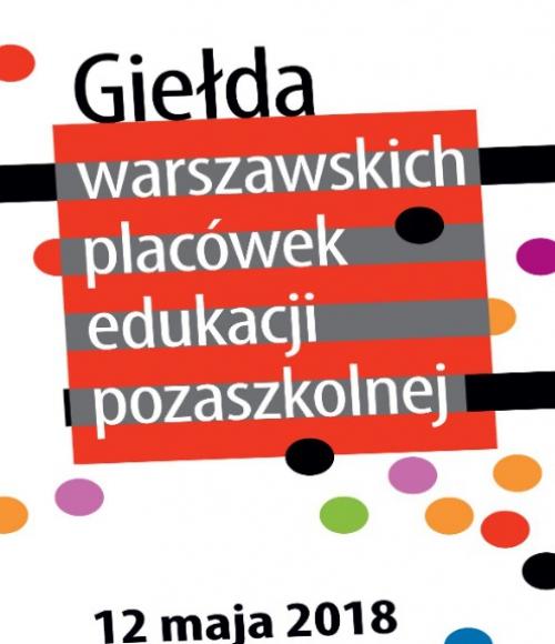 III Giełda Warszawskich Placówek Edukacji Pozaszkolnej