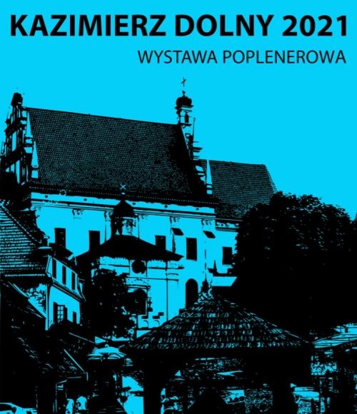 Plakat do wystawy poplenerowej Kazimierz Dolny 2021.