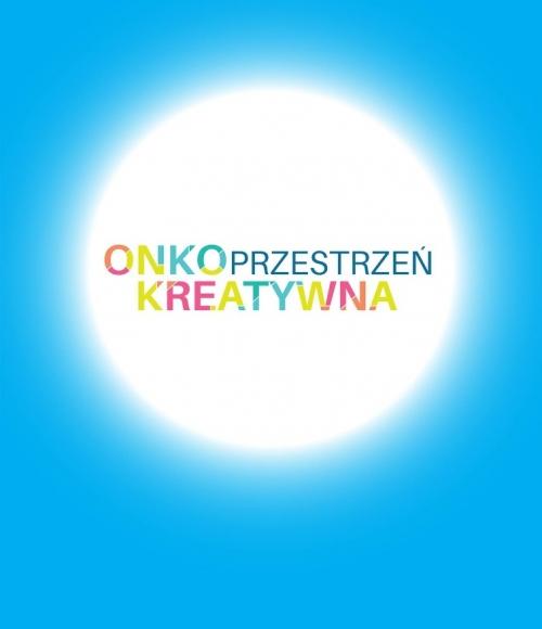 ONKOPrzestrzeń kreatywna. Autor plakatu: Ewa Sokołowska