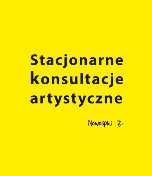 Stacjonarne konsultacje artystyczne - Nowolipki